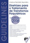 Diretrizes para o Tratamento de Transtornos Psiquiatricos: Compêndio 2006