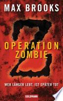Operation Zombie  : Wer länger lebt, ist später tot