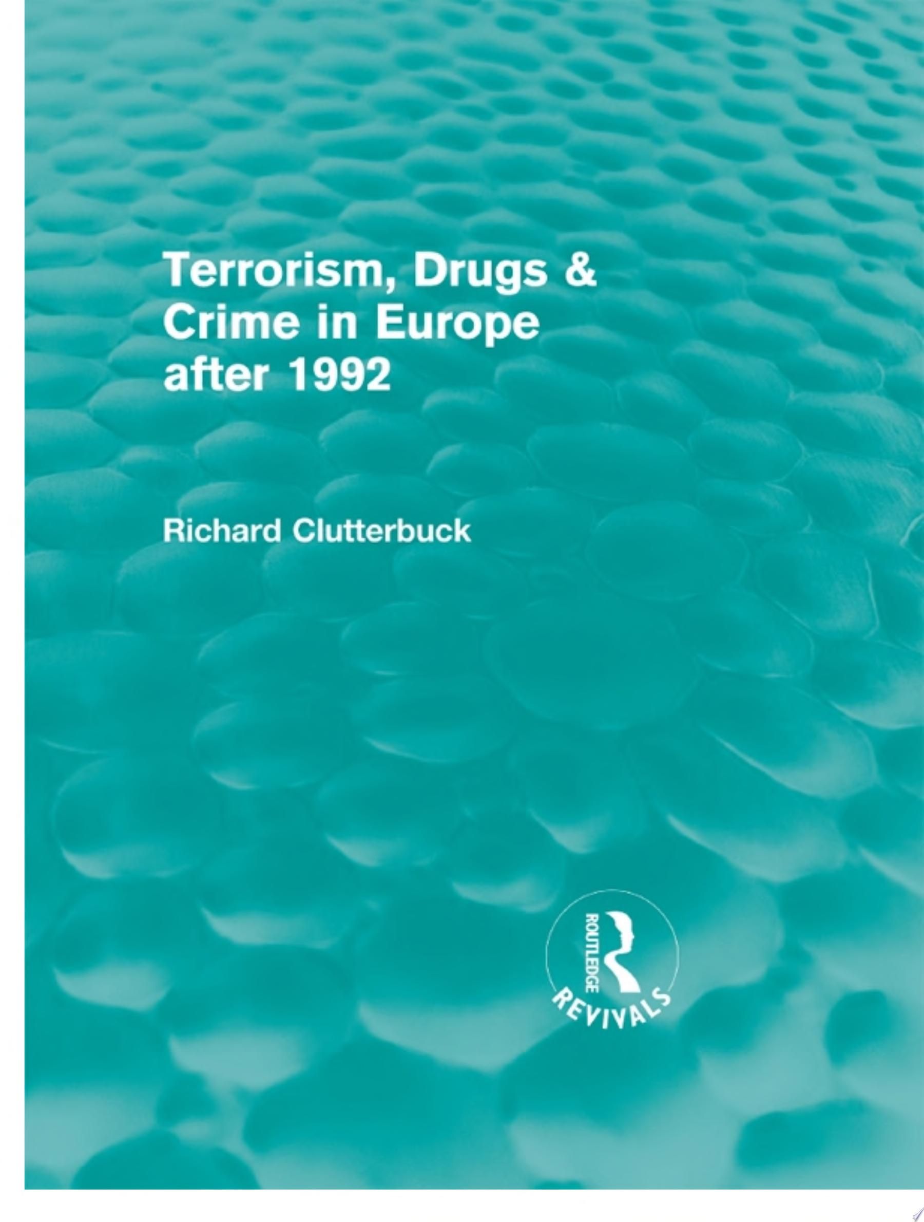 Terrorism  Drugs   Crime in Europe after 1992