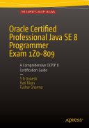 Oracle Certified Professional Java SE 8 Programmer Exam 1Z0-809: A Comprehensive OCPJP 8 Certification Guide [Pdf/ePub] eBook