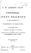 G  W  J  s Plan of Universal Penny Railways  by the application of Turnpikes to Railways  etc