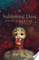 Subliminal Dust