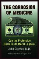 The Corrosion of Medicine
