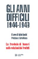 Gli anni difficili 1944-1949