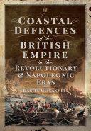 Coastal Defences of the British Empire  1775   1815