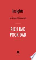 Insights on Robert Kiyosaki   s Rich Dad Poor Dad by Instaread