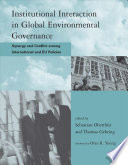 Institutional Interaction In Global Environmental Governance Book PDF