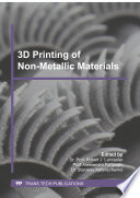 3D Printing of Non Metallic Materials
