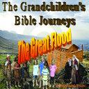 The Grandchildren s Bible Journeys   The Great Flood