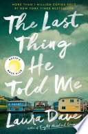 link to The last thing he told me : a novel in the TCC library catalog