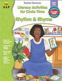 Literacy Activities for Circle Time: Rhythm and Rhyme, Ages 3 - 6