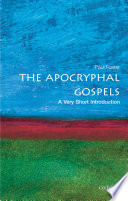 The Apocryphal Gospels  A Very Short Introduction