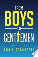 From Boys to Gentlemen