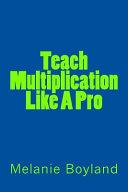 Teach Multiplication Like a Pro
