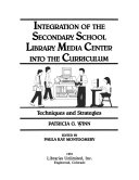 Integration Of The Secondary School Library Media Center Into The Curriculum
