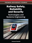 Railway Safety  Reliability  and Security  Technologies and Systems Engineering