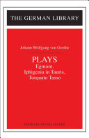 Plays: Johann Wolfgang Von Goethe