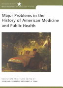 Major Problems in the History of American Medicine and Public Health