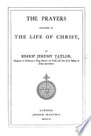 The Prayers Contained in the Life of Christ  By Bishop Jeremy Taylor