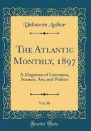 The Atlantic Monthly  1897  Vol  80