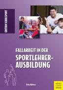 Fallarbeit in der Sportlehrerausbildung