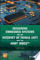 Designing Embedded Systems and the Internet of Things  IoT  with the ARM mbed Book