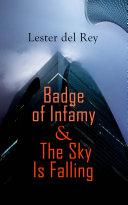 Badge of Infamy & The Sky Is Falling Book Online