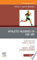 Athletic Injuries of the Hip  An Issue of Clinics in Sports Medicine Book