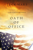 Oath of Office  a Luke Stone Thriller   Book  2  Book
