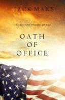 Oath of Office  a Luke Stone Thriller   Book  2