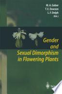 Gender and Sexual Dimorphism in Flowering Plants