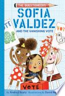 Sofia Valdez and the Vanishing Vote Book PDF