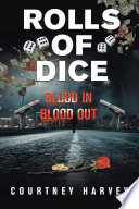 Rolls of Dice  Blood In  Blood Out