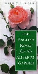 Smith   Hawken 100 English Roses for the American Garden Book