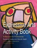 The Expressive Arts Activity Book Book