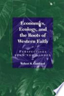 Economics  Ecology  and the Roots of Western Faith