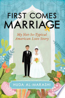 link to First comes marriage : my not-so-typical American love story in the TCC library catalog