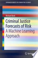 Criminal Justice Forecasts of Risk