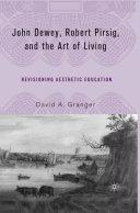 John Dewey, Robert Pirsig, and the Art of Living [Pdf/ePub] eBook