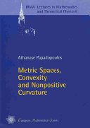 Metric Spaces, Convexity and Nonpositive Curvature