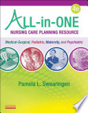 """All-in-One Nursing Care Planning Resource: Medical-Surgical, Pediatric, Maternity, and Psychiatric-Mental Health"" by Pamela L. Swearingen"