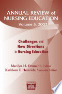 Annual Review of Nursing Education, Volume 5, 2007  : Challenges and New Directions in Nursing Education
