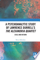 A Psychoanalytic Study of Lawrence Durrell   s The Alexandria Quartet