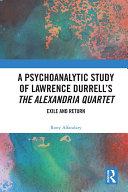 A Psychoanalytic Study of Lawrence Durrell's The Alexandria Quartet Pdf/ePub eBook