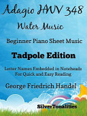 Adagio Hwv 348 Water Music Beginner Piano Sheet Music Tadpole Edition Book