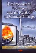 Environmental Pollution and Its Relation to Climate Change