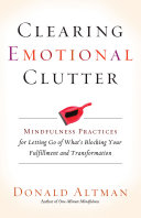Clearing Emotional Clutter: Mindfulness Practices for ...