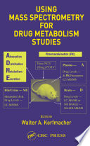 Using Mass Spectrometry for Drug Metabolism Studies Book