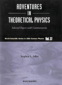 Adventures in Theoretical Physics