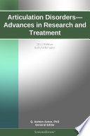 Articulation Disorders Advances In Research And Treatment 2012 Edition Book PDF